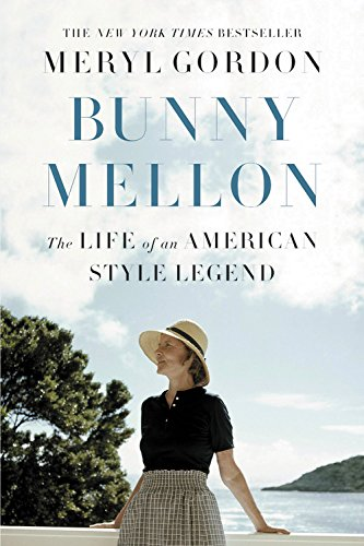 American Bunny - Bunny Mellon: The Life of an American Style Legend