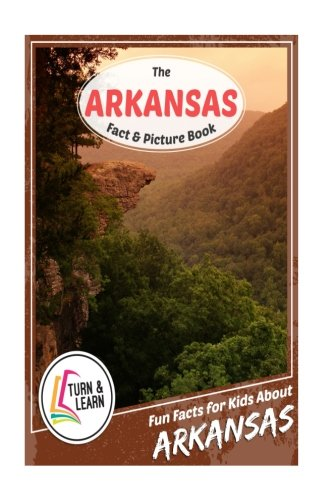 The Arkansas Fact and Picture Book: Fun Facts for Kids About Arkansas (Turn and Learn)