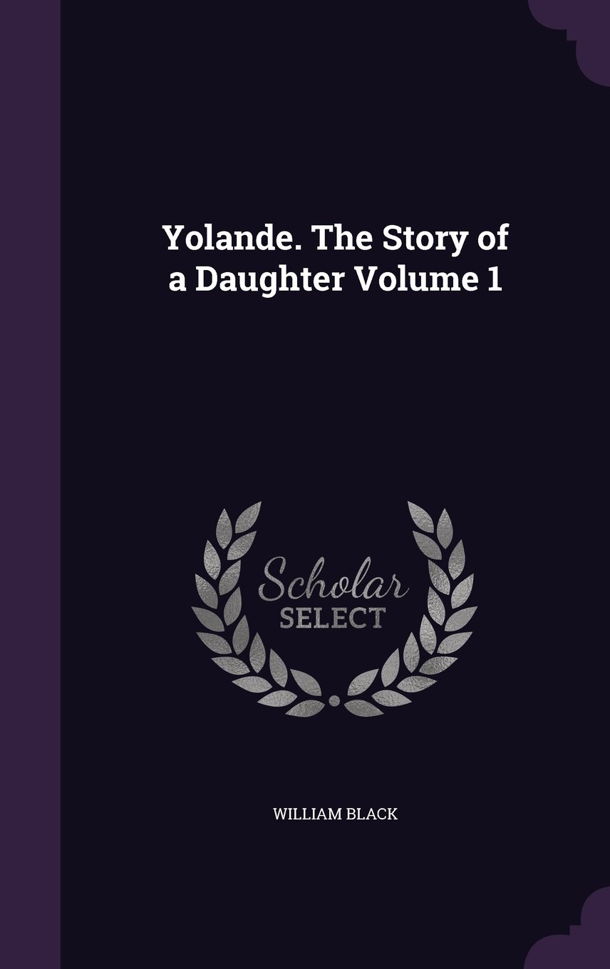Download Yolande. the Story of a Daughter Volume 1 ebook