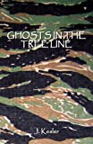 Ghosts in the Tree Line, J. Kesler, 0741459655