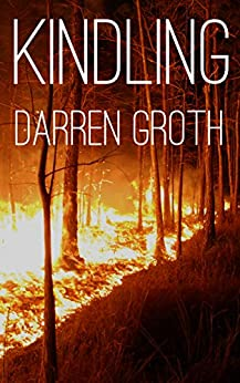 Kindling: A Novel by [Groth, Darren]