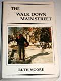 The Walk down Main Street, Ruth Moore, 0942396561