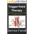 Trigger Point Therapy: Stop Muscle & Joint Pain Naturally with Easy to Use Trigger Point Therapy(Myofascial Massage, Deep Tissue Massage, Foam Rolling, ... Massage) (Natural Health Solutions Book 3)