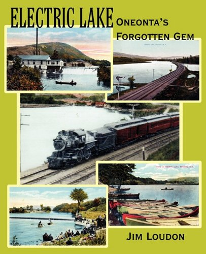 Download Electric Lake: Oneonta's Forgotten Gem ebook