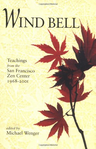Wind Bell: Teachings from the San Francisco Zen Center 1968-2000 by Michael Wenger - San Centers Francisco Shopping