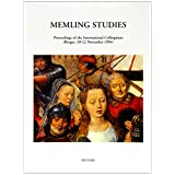 Memling Studies. Proceedings of the International Colloquium (Bruges, 10-12 November 1994) With the collaboration of A. Dubois