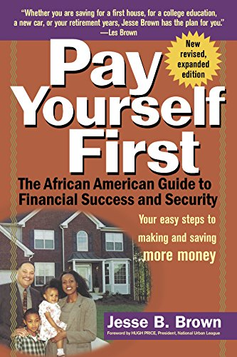 Search : Pay Yourself First: The African American Guide to Financial Success and Security