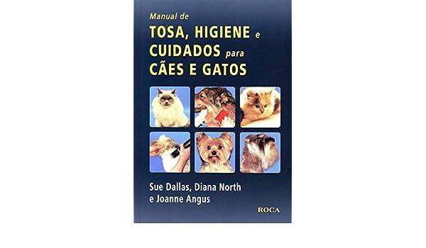 Manual de Tosa, Higiene e Cuidados Para Cães e Gatos (Em Portuguese do Brasil): Sue Dallas: 9788572417358: Amazon.com: Books