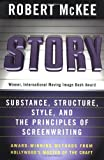 Story: Substance, Structure, Style and the Principles of Screenwriting by McKee, Robert (1997) Hardcover