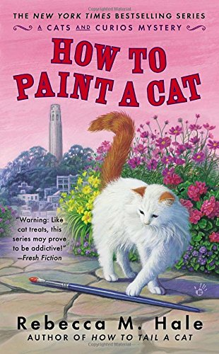 How to Paint a Cat (Cats and Curios Mystery)