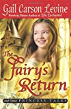 The Fairy's Return and Other Princess Tales, Gail Carson Levine and Gail C. Levine, 0061768987