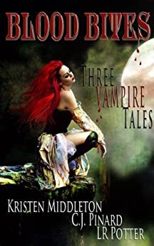 Blood Bites: Three Vampire Tales by [Pinard, C.J., Middleton, Kristen, Potter, LR]