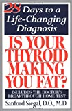 Is Your Thyroid Making You Fat, Sanford Siegal, 0446526592