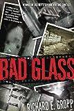 Bad Glass, Richard E.  Gropp, 0345533933