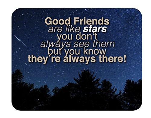 Good Friends are like stars; you don't always see them but you know they're always there. 14x11-inch Decorative Wood Sign.