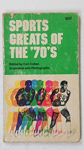 SPORTS GREATS OF THE 70S EDITED BY CARL COHEN PAPERBACK WEAR (Sport Distributor)