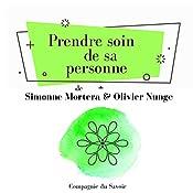 Prendre soin de sa personne (L'essentiel du développement personnel) | Simonne Mortera, Olivier Nunge
