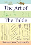 The Art of the Table, Suzanne von Drachenfels, 1481297473