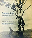 img - for Traces of Life: Seen Through Korean Eyes, 1945-1992 (Korean Photography) book / textbook / text book