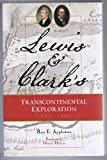 Lewis and Clark's Transcontinental Exploration 1804-1806, Appleman, Roy, 0931056098