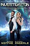 Investigation: Age Of Expansion - A Kurtherian Gambit Series (Precious Galaxy Book 2)