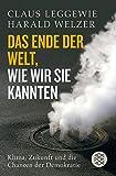Das Ende der Welt, wie wir sie kannten: Klima, Zukunft und die Chancen der Demokratie