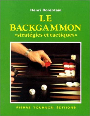 Le Backgammon : Strat�gies et tactiquesFrom Pierre Tournon