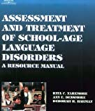 Assessment and Treatment Manual for School-Age Language Disorders 9780769300566