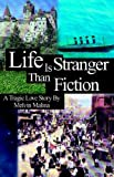Life Is Stranger Than Fiction, Melvin Malina, 1413472540
