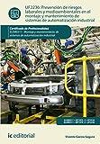 Prevención de riesgos laborales y mediambientales en el montaje y mantenimiento de sistemas de automatización industrial. ELEM0311 (Spanish Edition)