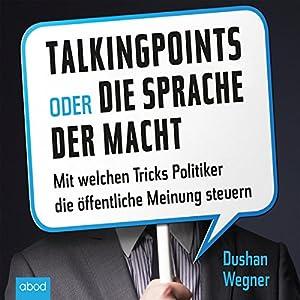Talking Points oder die Sprache der Macht Hörbuch
