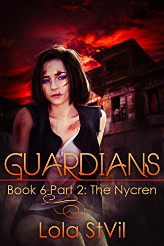 Guardians: The Nycren (The Guardians Series, Book 6, Part - Part Six