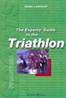 The Experts' Guide To The Triathlon: The Stars Of