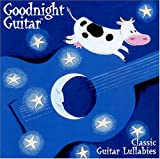 : Goodnight Guitar: Classic Guitar Lullabies