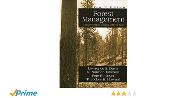 Forest Management: To Sustain Ecological, Economic, and Social ...