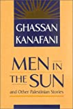 Men in the Sun and Other Palestinian Stories, Ghassan Kanafani, 0894108573