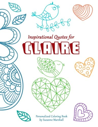 Inspirational Quotes for Claire: Personalized Coloring Book with Inspirational Quotes for Kids (Personalized Children's Books) ebook