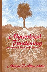 Mycorrhizal Functioning: An Integrative Plant-Fungal Process