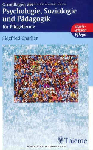 Grundlagen der Psychologie, Soziologie und Pädagogik für Pflegeberufe