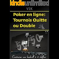 Poker en ligne: Tournois Quitte ou Double (French Edition)