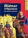 Aliénor d'Aquitaine, une reine à l'aventure par Coppin