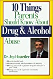 10 Things Parents Should Know about Drug and Alcohol Abuse, Jep Hostetler, 1561480134