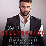 Jet-Set Billionaire, Part 4: An Alpha Billionaire Romance | JB Duvane,Jenna Chase