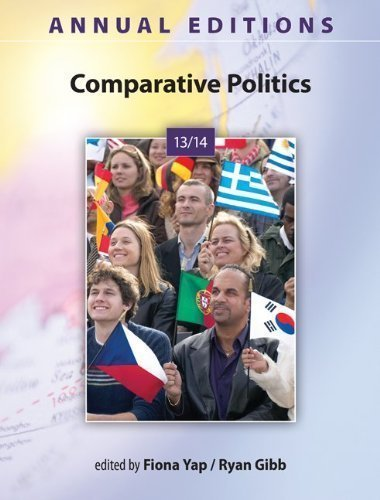Annual Editions: Comparative Politics 13/14 31st (thirty-first) Edition by Yap, Fiona, Gibb, Ryan published by McGraw-Hill/Dushkin (2013)