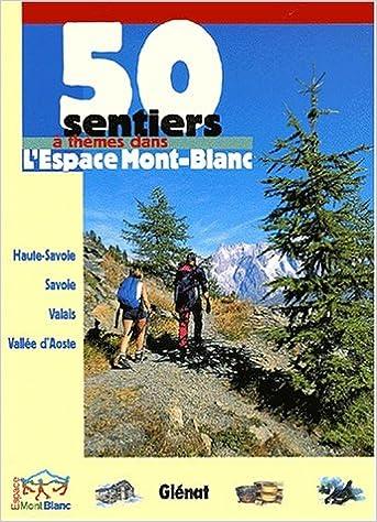 Livres gratuits 50 sentiers à thèmes dans l'Espace Mont-Blanc pdf epub