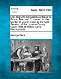 Life, Trial and Confession of Rees W. Evans, Tried and Convicted for the Murder of Louis Reese, George Peck, 1275108598
