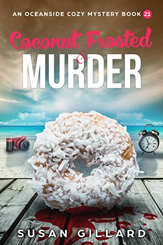 Coconut Frosted & Murder: An Oceanside Cozy Mystery - Book 21
