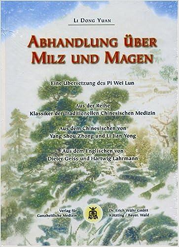 Abhandlung über Milz und Magen: Eine Übersetzung des Pi Wei Lun ...