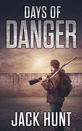 Days of Danger: A Post-Apocalyptic EMP Survival Thriller (EMP Survival Series Book 3) cover