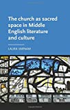 img - for The Church as Sacred Space in Middle English Literature and Culture (Manchester Medieval Literature and Culture) book / textbook / text book